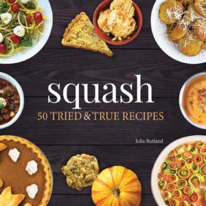 Squash: 50 Tried and True Recipes (Nature's Favorite Foods Cookbooks)